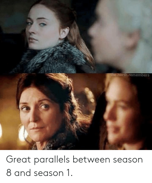 Memes, 🤖, and Parallels: .north.remembers Great parallels between season 8 and season 1.