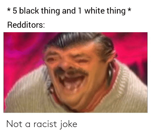Racist: Not a racist joke