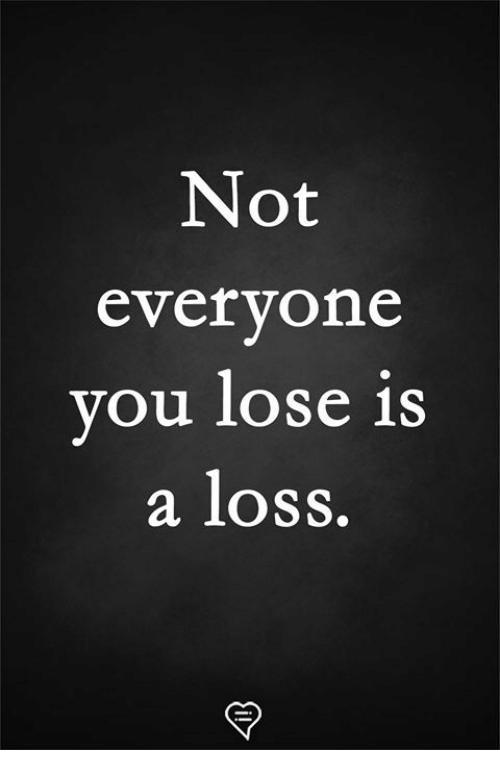 Memes, 🤖, and Lose: Not  evervone  vou lose is  a loss.