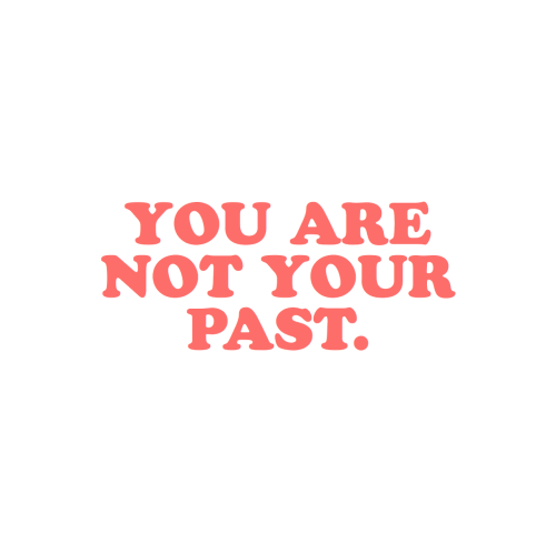 Not, Past, and Your: NOT YOUR  PAST.