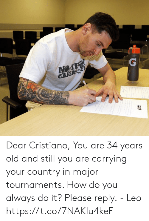 Memes, Old, and 🤖: NOTE Dear Cristiano,  You are 34 years old and still you are carrying your country in major tournaments. How do you always do it?   Please reply.  - Leo https://t.co/7NAKlu4keF