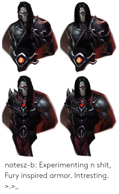 experimenting: notesz-b:  Experimenting n shit, Fury inspired armor. Intresting. >.>_