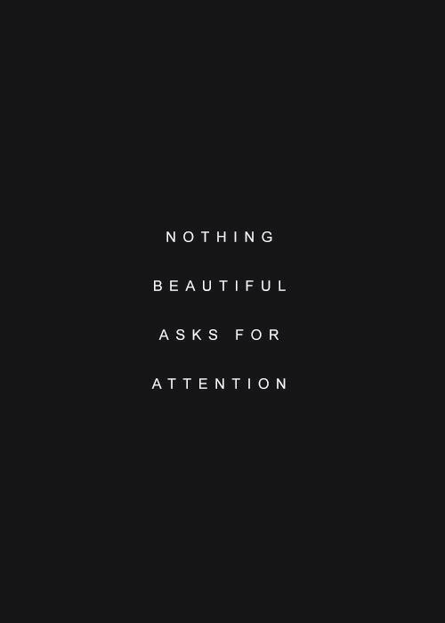 S K: NOTHING  BEAUTIFUL  A S K S F O R  ATTENTION