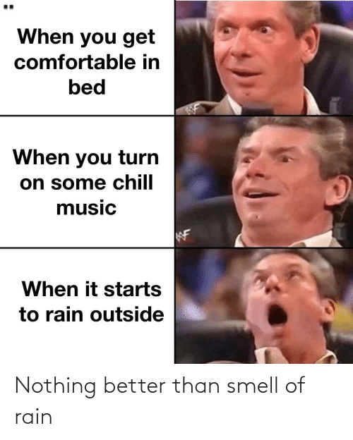better: Nothing better than smell of rain