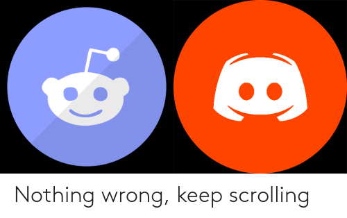 Scrolling: Nothing wrong, keep scrolling