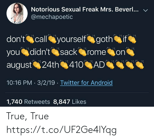 notorious: Notorious Sexual Freak Mrs. Beverl... V  @mechapoetic  you didn't sack romeon  10:16 PM . 3/2/19 . Twitter for Android  1,740 Retweets 8,847 Likes True, True https://t.co/UF2Ge4lYqg