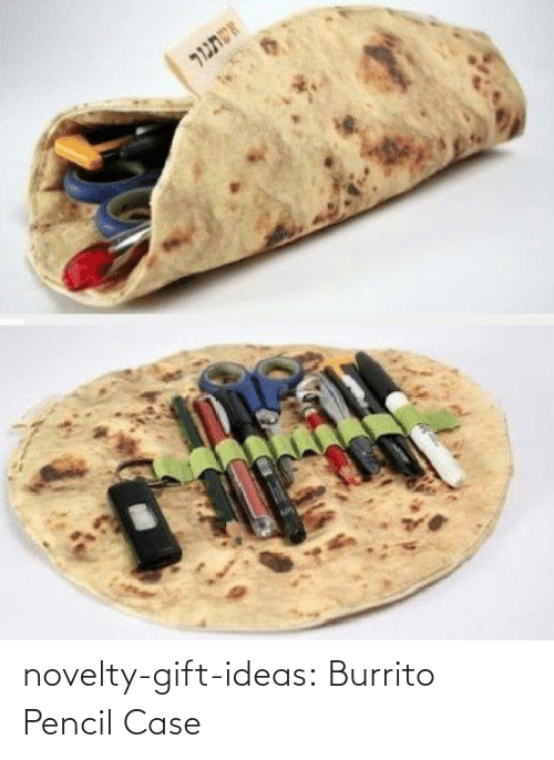 ideas: novelty-gift-ideas:  Burrito Pencil Case