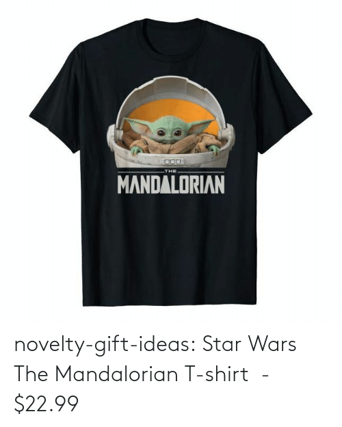 Star: novelty-gift-ideas:  Star Wars The Mandalorian T-shirt  -   $22.99