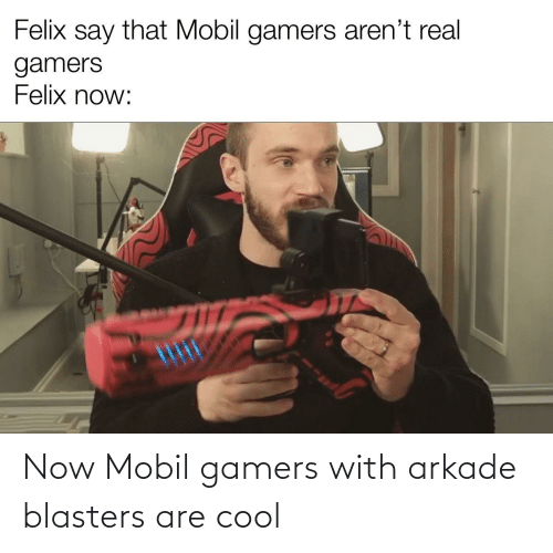 Mobil: Now Mobil gamers with arkade blasters are cool