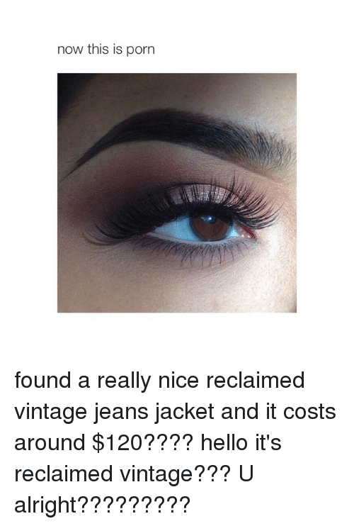jean jacket: now this is porn found a really nice reclaimed vintage jeans jacket and it costs around $120???? hello it's reclaimed vintage??? U alright?????????
