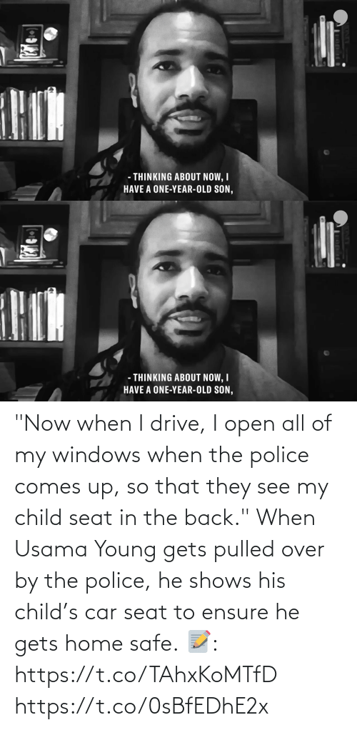 """Young: """"Now when I drive, I open all of my windows when the police comes up, so that they see my child seat in the back.""""  When Usama Young gets pulled over by the police, he shows his child's car seat to ensure he gets home safe.  📝: https://t.co/TAhxKoMTfD https://t.co/0sBfEDhE2x"""