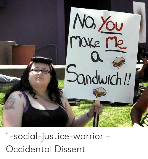 Occidental Dissent: NOXOU  make Me  Sandwich!! 1-social-justice-warrior – Occidental Dissent