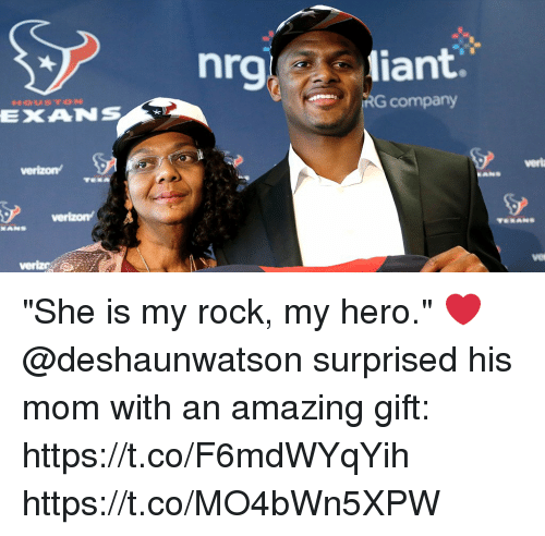 """my rock: nrg liant  RG company  EXANS  verla  vet  veriz """"She is my rock, my hero."""" ❤️  @deshaunwatson surprised his mom with an amazing gift: https://t.co/F6mdWYqYih https://t.co/MO4bWn5XPW"""