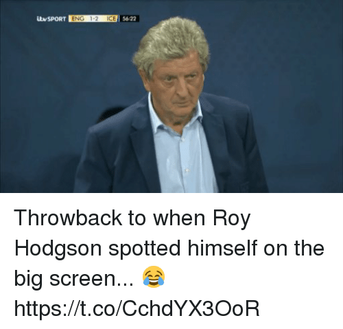 roy hodgson: NSPORT ENG 1-2 ICE 5622  1-2 ICE Throwback to when Roy Hodgson spotted himself on the big screen... 😂  https://t.co/CchdYX3OoR