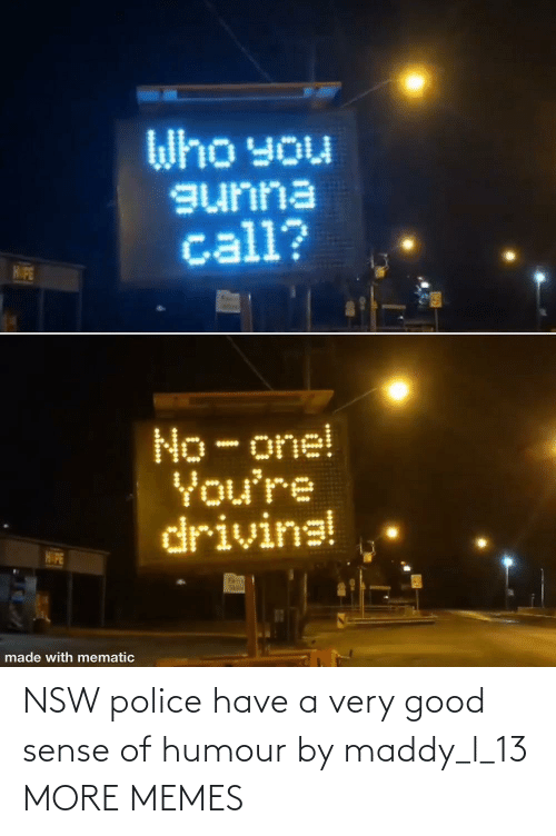 Police: NSW police have a very good sense of humour by maddy_l_13 MORE MEMES