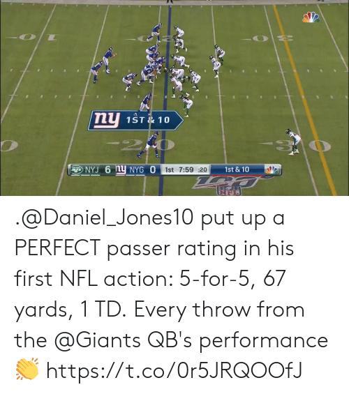 Memes, Nfl, and Giants: ny  1ST& 10  NYJ 6 1Y NYG O  1st & 10  1st 7:59 20 .@Daniel_Jones10 put up a PERFECT passer rating in his first NFL action: 5-for-5, 67 yards, 1 TD.  Every throw from the @Giants QB's performance 👏 https://t.co/0r5JRQOOfJ