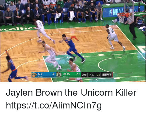 Memes, Unicorn, and 🤖: NY  31BOS 35  TO: 6  2nd 7:27 23 ESrIT  TO: 6 Jaylen Brown the Unicorn Killer  https://t.co/AiimNCIn7g