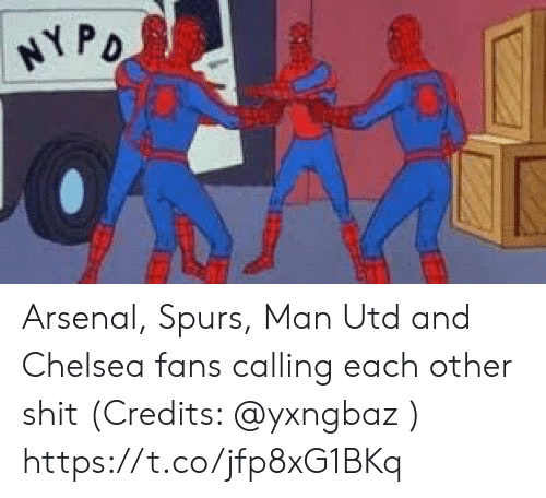 Spurs: NY P Arsenal, Spurs, Man Utd and Chelsea fans calling each other shit (Credits: @yxngbaz ) https://t.co/jfp8xG1BKq
