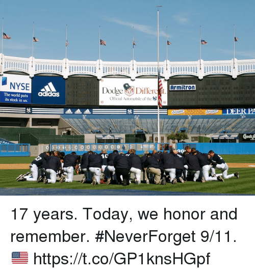 Neverforget: NYSE  Armitron  adidas  The world puts  its stock in us  Official Automobile of the 17 years.  Today, we honor and remember. #NeverForget 9/11. 🇺🇸 https://t.co/GP1knsHGpf