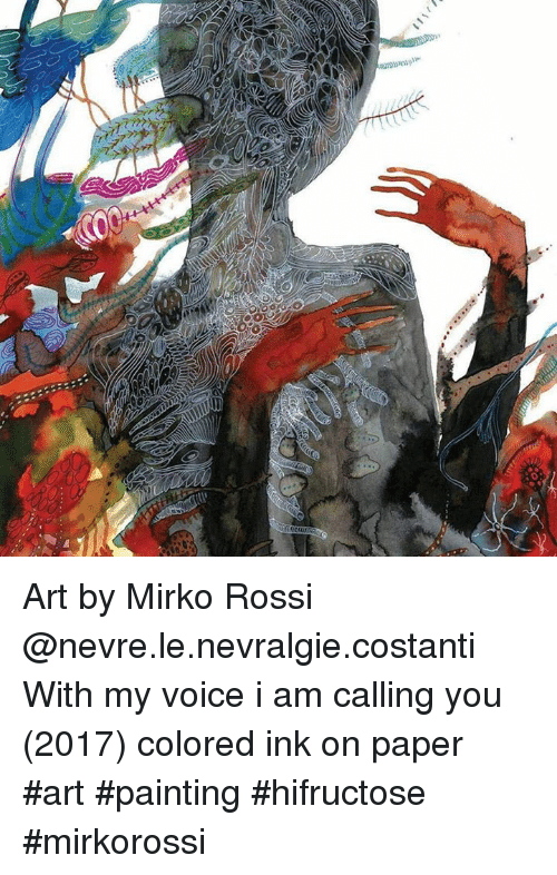 paper art: o:  7 Art by Mirko Rossi @nevre.le.nevralgie.costanti ・・・ With my voice i am calling you (2017) colored ink on paper #art #painting #hifructose #mirkorossi