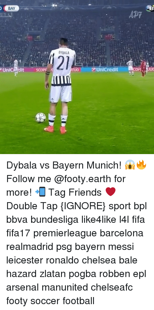 bpl: o BAY  FUnicAdit  DYBALA  Tuo UniCredit  Ap7 Dybala vs Bayern Munich! 😱🔥 Follow me @footy.earth for more! 📲 Tag Friends ❤️ Double Tap {IGNORE} sport bpl bbva bundesliga like4like l4l fifa fifa17 premierleague barcelona realmadrid psg bayern messi leicester ronaldo chelsea bale hazard zlatan pogba robben epl arsenal manunited chelseafc footy soccer football