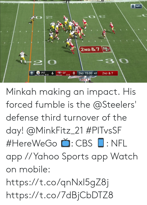 impact: O NFL  97  34  2ND &7  22  -3  2  PIT  (0-2)  SF  (2-0)  2ND 15:00 40  2ND & 7 Minkah making an impact.  His forced fumble is the @Steelers' defense third turnover of the day! @MinkFitz_21 #PITvsSF #HereWeGo  ?: CBS ?: NFL app // Yahoo Sports app Watch on mobile: https://t.co/qnNxI5gZ8j https://t.co/7dBjCbDTZ8