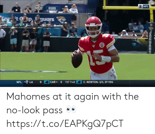 Football, Nfl, and Sports: O NFL  Lee tGp guars  0  CAR  1ST 7:42  C. NEWTON: 3/3, 29 YDS  NFL  LA  0  LACUAS Mahomes at it again with the no-look pass 👀 https://t.co/EAPKgQ7pCT