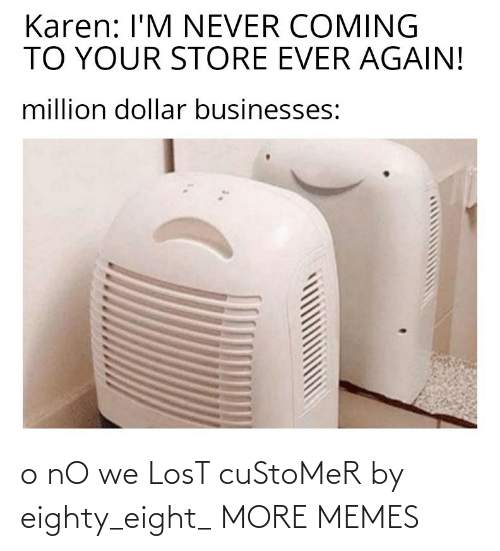 Lost: o nO we LosT cuStoMeR by eighty_eight_ MORE MEMES