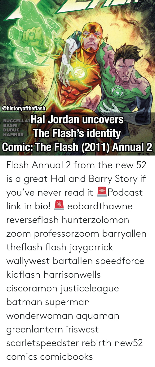 Batman, Memes, and Superman: (o  (T  @historyoftheflash  BUCCELLA Hal Jordan uncovers  BASRI  DUBUC  HAMNER  R Flash's identity  Comic: The Flash (2011) Annual 2 Flash Annual 2 from the new 52 is a great Hal and Barry Story if you've never read it 🚨Podcast link in bio! 🚨 eobardthawne reverseflash hunterzolomon zoom professorzoom barryallen theflash flash jaygarrick wallywest bartallen speedforce kidflash harrisonwells ciscoramon justiceleague batman superman wonderwoman aquaman greenlantern iriswest scarletspeedster rebirth new52 comics comicbooks