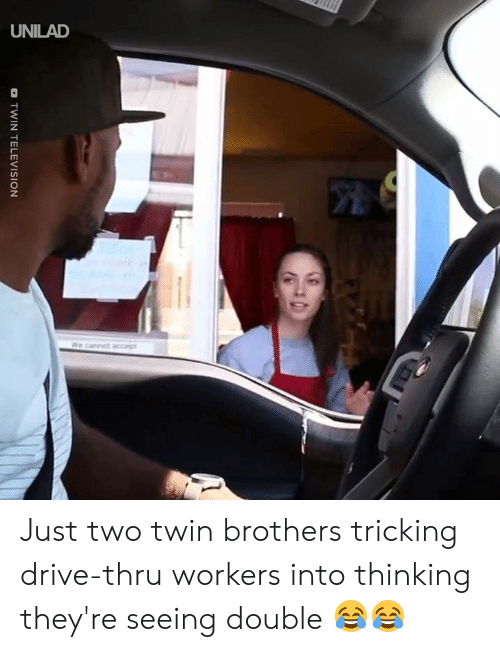 Tricking: o TWIN TELEVISION Just two twin brothers tricking drive-thru workers into thinking they're seeing double 😂😂