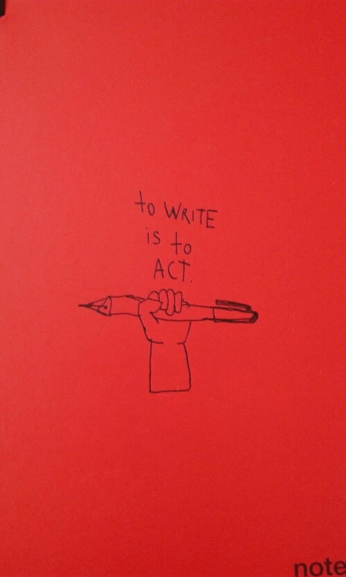 Act, Note, and Write: o WRITE  is to  ACT  note