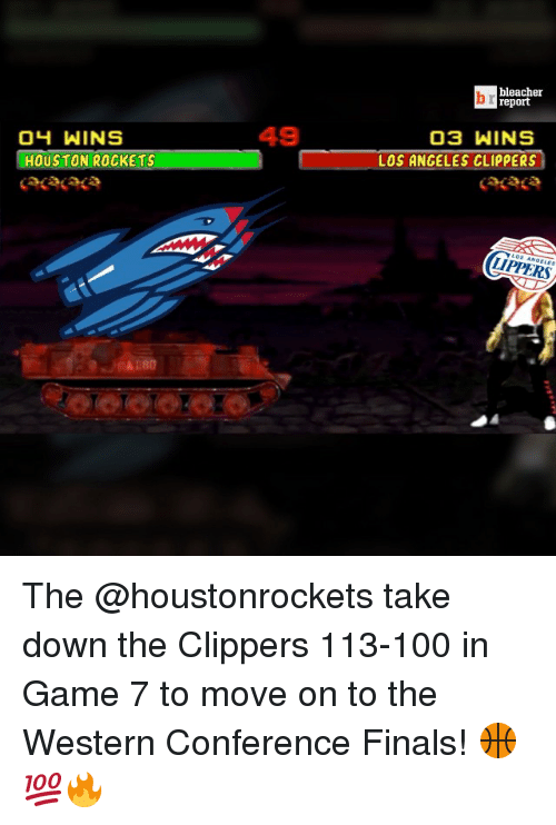Western Conference Finals: O4 WINS  HOUSTON ROCKETS  br bleacher  report  03 WINS  LOS ANGELES CLIPPERS  LIPPERS The @houstonrockets take down the Clippers 113-100 in Game 7 to move on to the Western Conference Finals! 🏀💯🔥