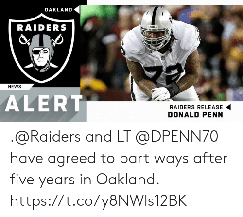 oakland: OAKLAND  RAIDERS  NEWS  ALERT  RAIDERS RELEASE  DONALD PENN .@Raiders and LT @DPENN70 have agreed to part ways after five years in Oakland. https://t.co/y8NWls12BK