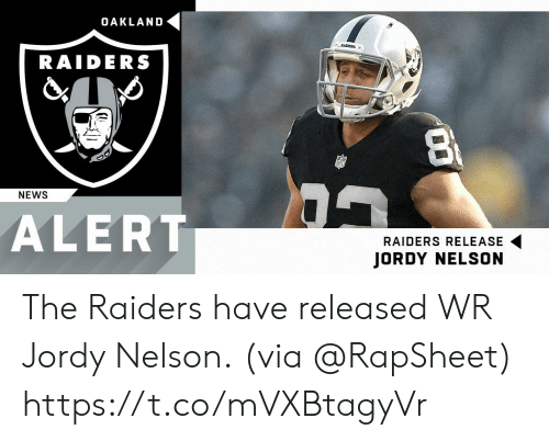 nelson: OAKLAND  RAIDERS  NEWS  ALERT  RAIDERS RELEASE  JORDY NELSON The Raiders have released WR Jordy Nelson.  (via @RapSheet) https://t.co/mVXBtagyVr