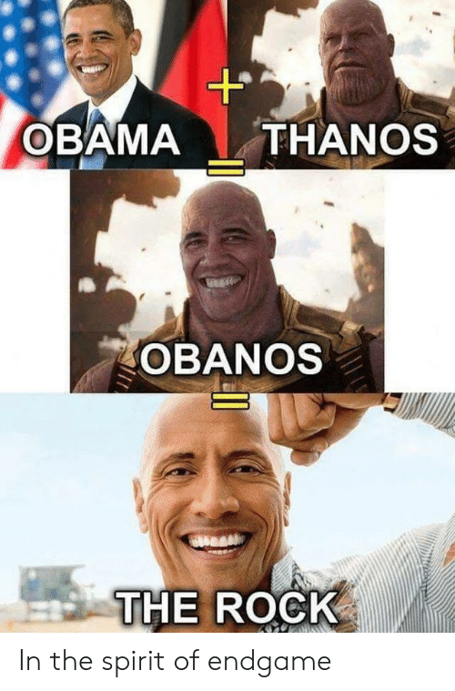 Obama, The Rock, and Spirit: OBAMA THANOS  OBANOS  THE ROCK In the spirit of endgame