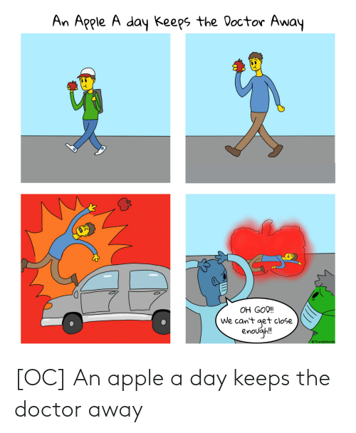 The Doctor: [OC] An apple a day keeps the doctor away