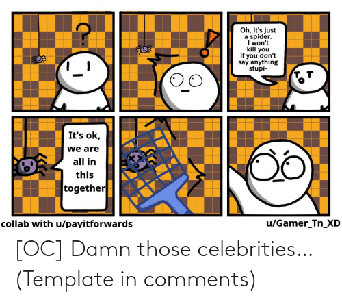 damn: [OC] Damn those celebrities… (Template in comments)