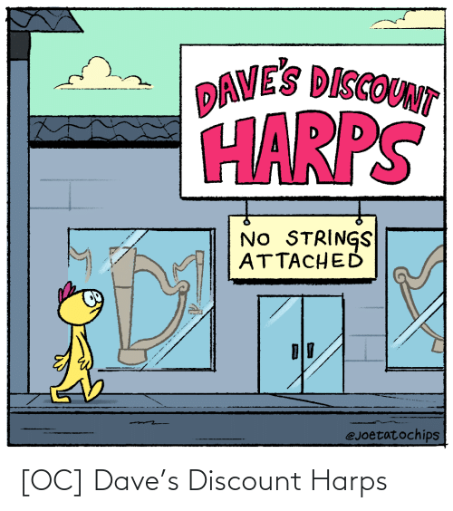 Dave, Discount, and S: [OC] Dave's Discount Harps
