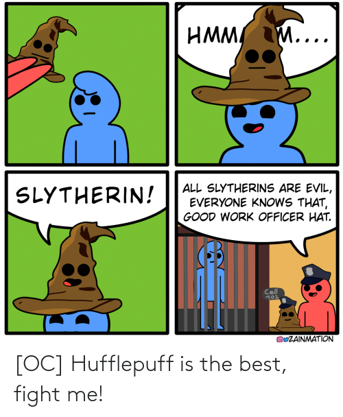 fight me: [OC] Hufflepuff is the best, fight me!
