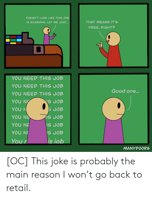 won: [OC] This joke is probably the main reason I won't go back to retail.
