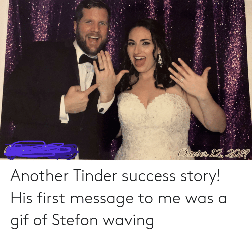 Stefon: Occaber 12 201 Another Tinder success story! His first message to me was a gif of Stefon waving