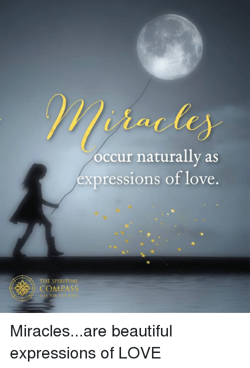 Occur Naturally as Expressions of Love THE SPIRITUA COMPASS