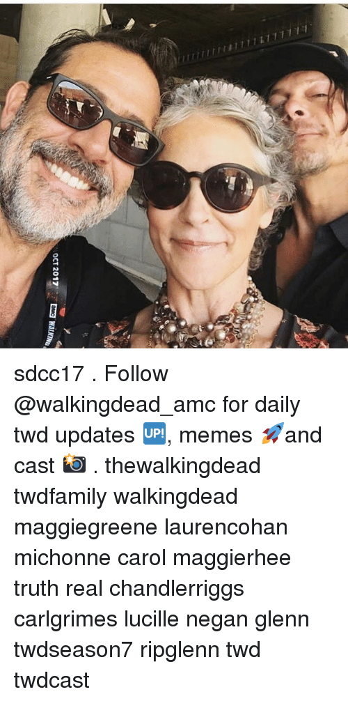 Memes, Truth, and 🤖: OCT 2017: D 3 WALKINto sdcc17 . Follow @walkingdead_amc for daily twd updates 🆙, memes 🚀and cast 📸 . thewalkingdead twdfamily walkingdead maggiegreene laurencohan michonne carol maggierhee truth real chandlerriggs carlgrimes lucille negan glenn twdseason7 ripglenn twd twdcast