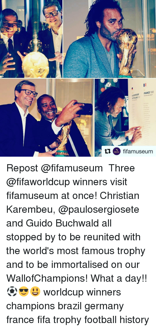 Fifa, Memes, and Brazil: od  00  DO  FRANCE  998  ti fifamuseum Repost @fifamuseum ・・・ Three @fifaworldcup winners visit fifamuseum at once! Christian Karembeu, @paulosergiosete and Guido Buchwald all stopped by to be reunited with the world's most famous trophy and to be immortalised on our WallofChampions! What a day!! ⚽️😎😃 worldcup winners champions brazil germany france fifa trophy football history