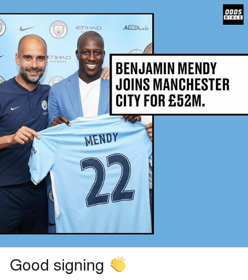 Benjamins: ODDS  BIBLE  BIBL E  ETIHAD  TIHAD  AIRWAYS  BENJAMIN MENDY  JOINS MANCHESTER  CITY FOR £52M.  MENDY Good signing 👏