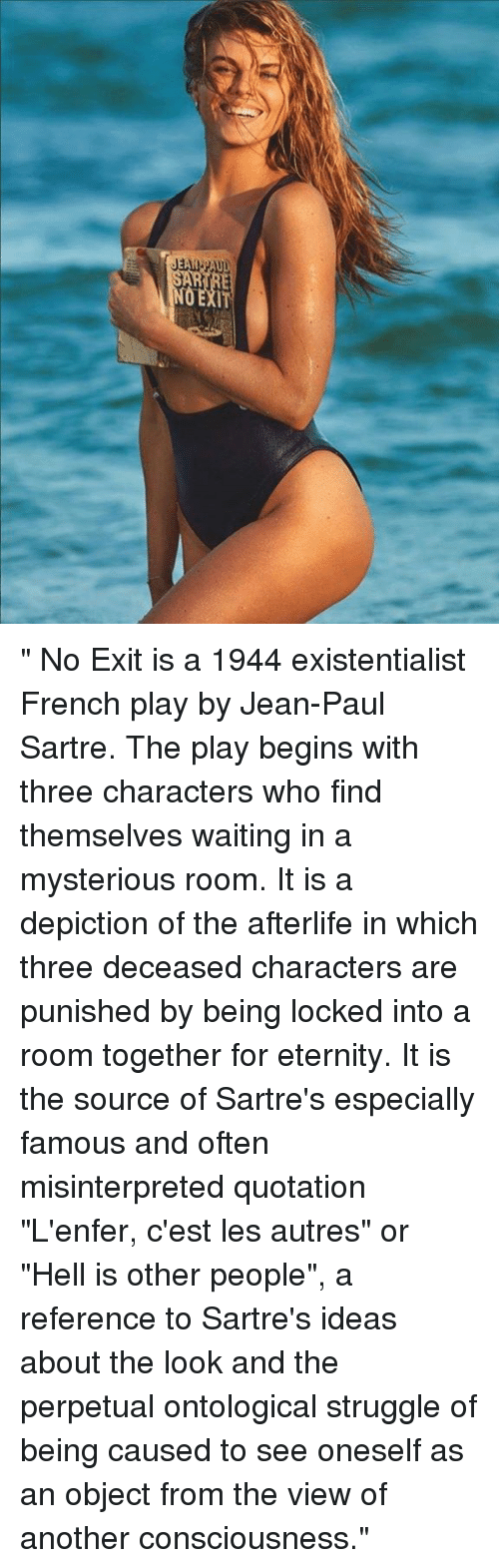 the basic themes of existentialism in the play no exit by jean paul sartre