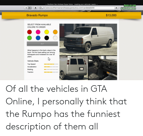 Description: Of all the vehicles in GTA Online, I personally think that the Rumpo has the funniest description of them all