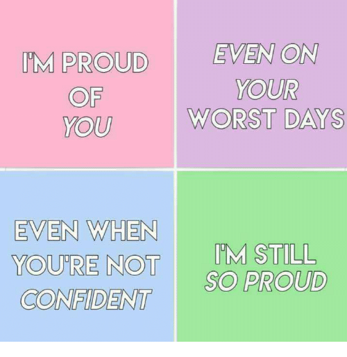 Proud, D&d, and You: OF  YOU  WORST DAYS  EVEN WHEN  SO PROUD  D)D  CONFIDENT