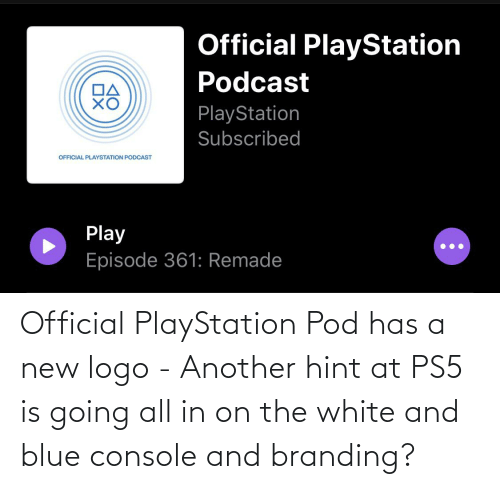 PlayStation: Official PlayStation Pod has a new logo - Another hint at PS5 is going all in on the white and blue console and branding?
