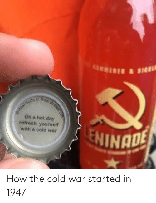 Cold War: Oh a hot day  refresh yourself  with a cold war  INADE How the cold war started in 1947